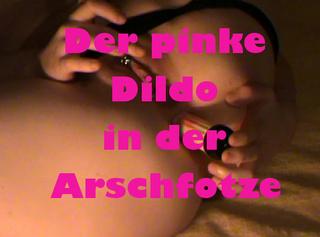"""Vorschaubild vom Privatporno mit dem Titel """"Der pinke Dildo in der Arschfotze"""""""