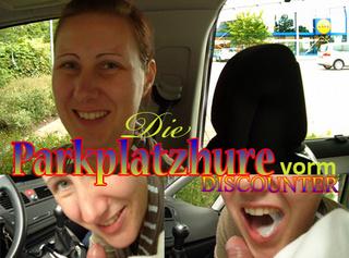 """Vorschaubild vom Privatporno mit dem Titel """"Parkplatzhure vorm Discounter"""""""