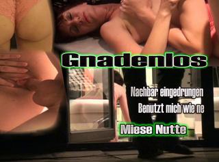 """Vorschaubild vom Privatporno mit dem Titel """"Gnadenlos, Nachbar eingedrungen, Benutzt mich wie ne miese NUTTE!"""""""