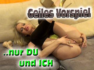 """Vorschaubild vom Privatporno mit dem Titel """"Geiles Vorspiel.. nur DU und ICH!! (2/2)"""""""